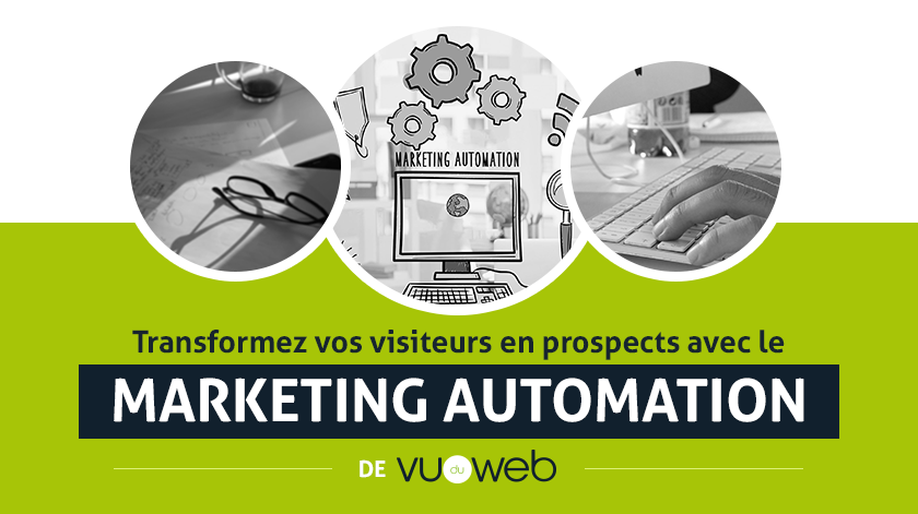 Marketing automation de Vu du Web