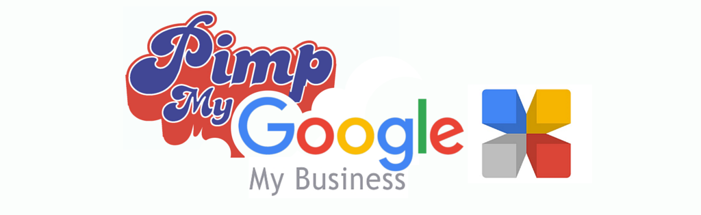 Pimp My Google my Business