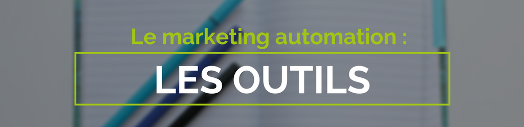 Les outils du marketing automation